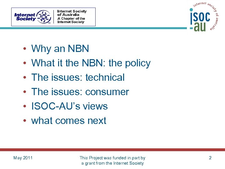 • • • Why an NBN What it the NBN: the policy The
