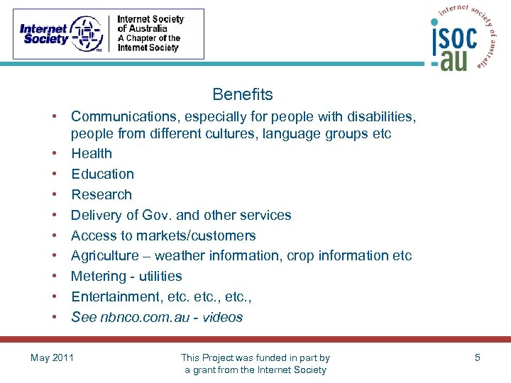 Benefits • Communications, especially for people with disabilities, people from different cultures, language groups