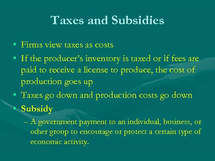 Taxes and Subsidies • Firms view taxes as costs • If the producer's inventory