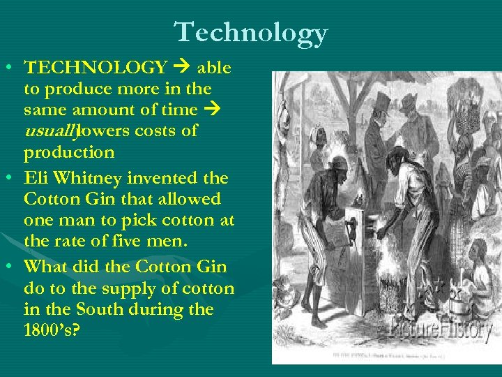 Technology • TECHNOLOGY able to produce more in the same amount of time usually