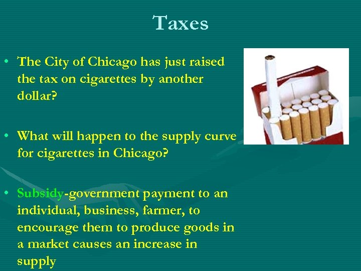 Taxes • The City of Chicago has just raised the tax on cigarettes by