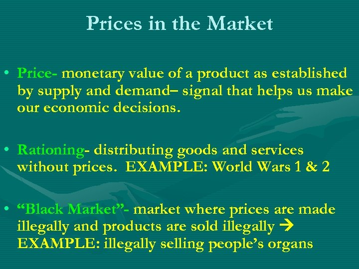 Prices in the Market • Price- monetary value of a product as established by