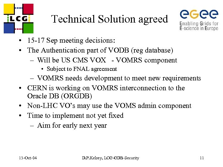 Technical Solution agreed • 15 -17 Sep meeting decisions: • The Authentication part of