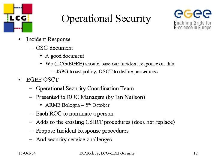 Operational Security • Incident Response – OSG document • A good document • We
