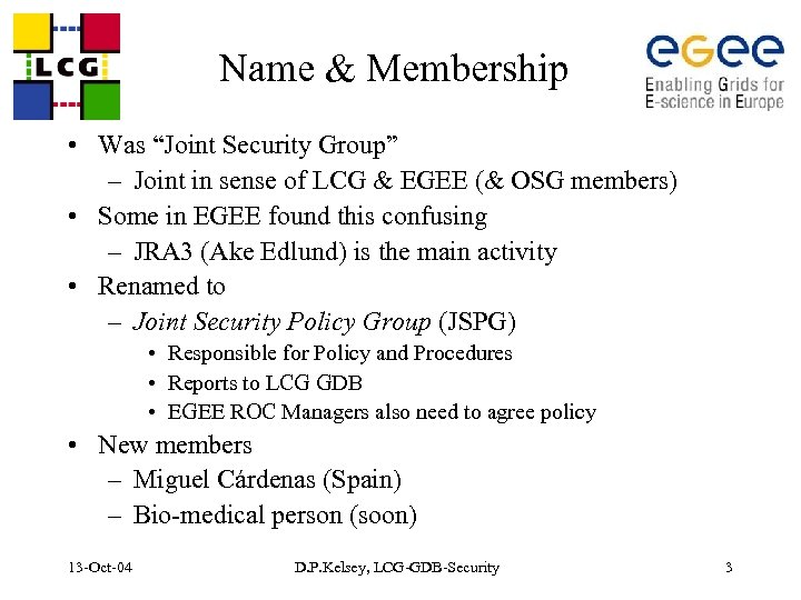 """Name & Membership • Was """"Joint Security Group"""" – Joint in sense of LCG"""