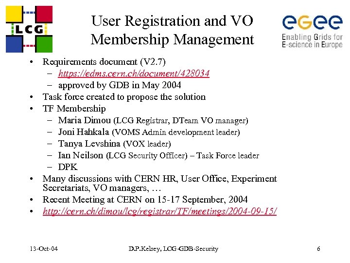 User Registration and VO Membership Management • Requirements document (V 2. 7) – https: