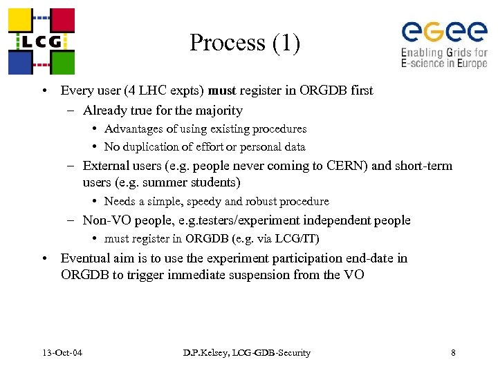 Process (1) • Every user (4 LHC expts) must register in ORGDB first –