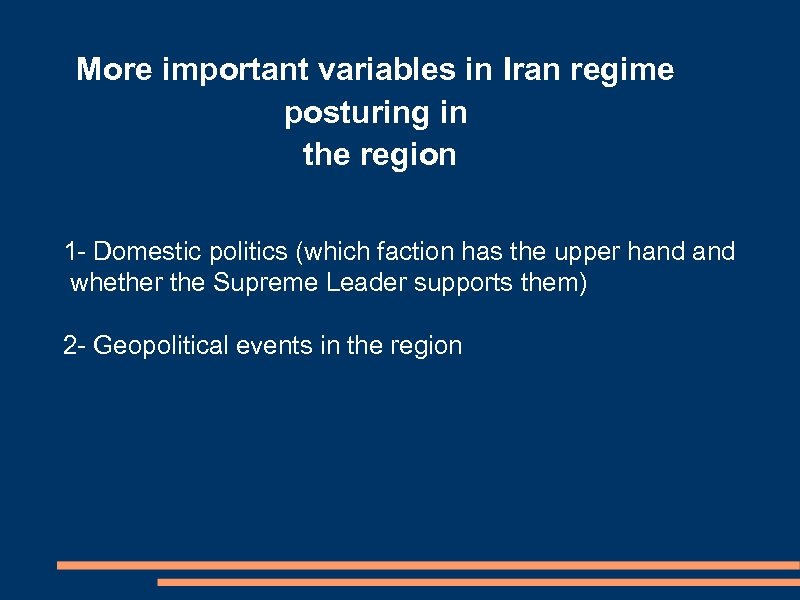 More important variables in Iran regime posturing in the region 1 - Domestic politics