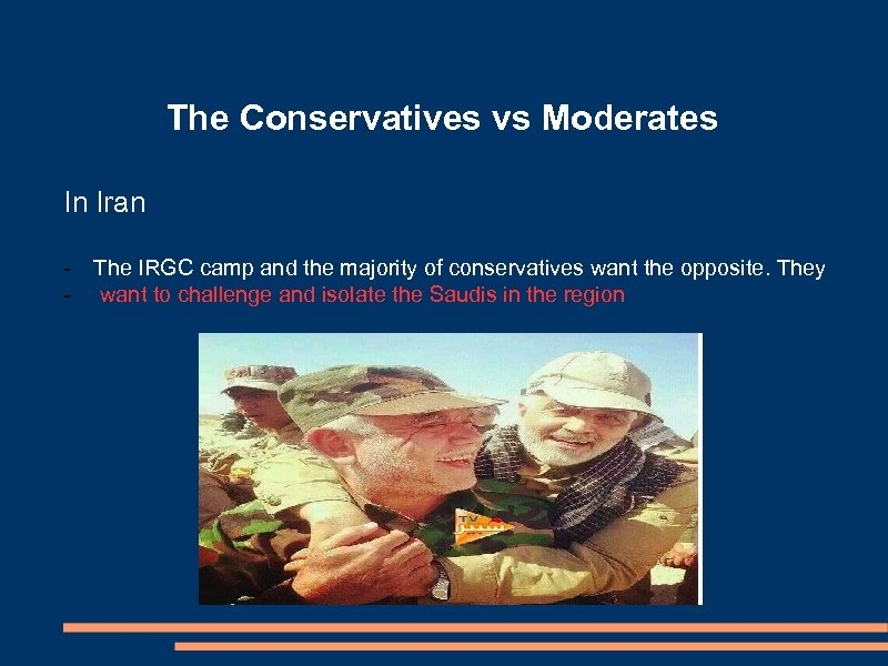 The Conservatives vs Moderates In Iran - The IRGC camp and the majority of