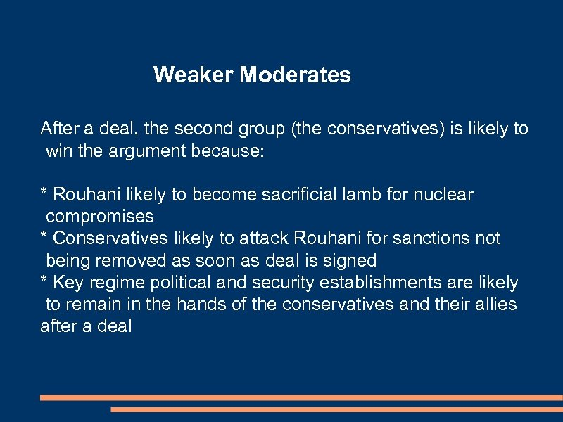 Weaker Moderates After a deal, the second group (the conservatives) is likely to win