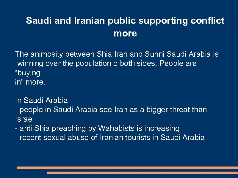 Saudi and Iranian public supporting conflict more The animosity between Shia Iran and Sunni