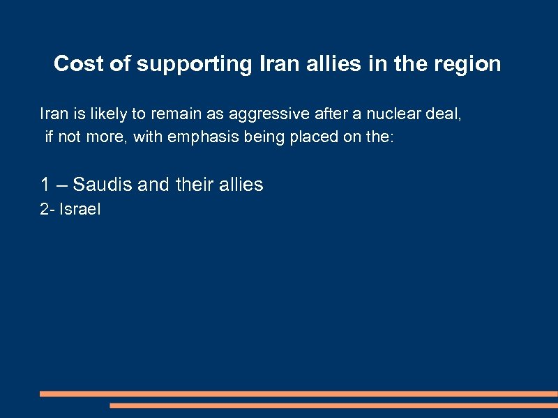Cost of supporting Iran allies in the region Iran is likely to remain as