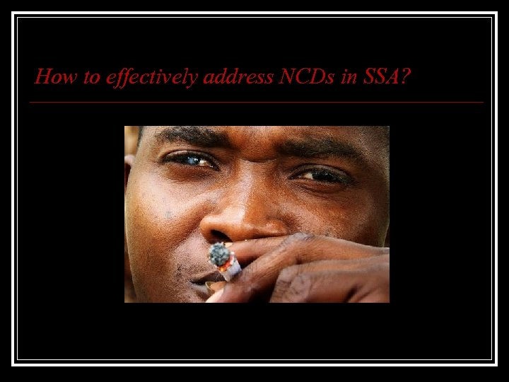 How to effectively address NCDs in SSA?