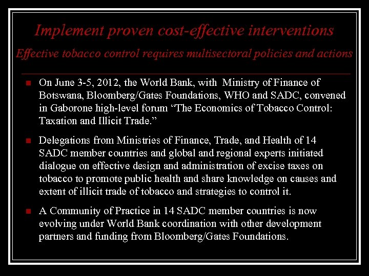 Implement proven cost-effective interventions Effective tobacco control requires multisectoral policies and actions n On
