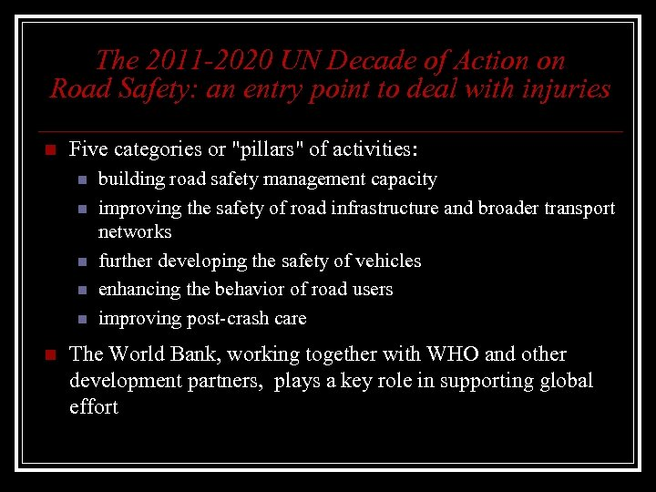 The 2011 -2020 UN Decade of Action on Road Safety: an entry point to