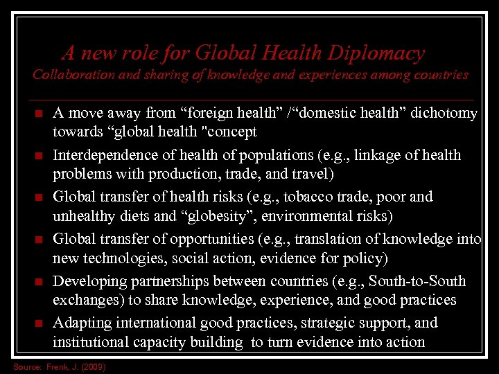 A new role for Global Health Diplomacy Collaboration and sharing of knowledge and experiences