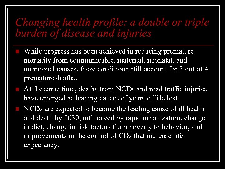 Changing health profile: a double or triple burden of disease and injuries n n