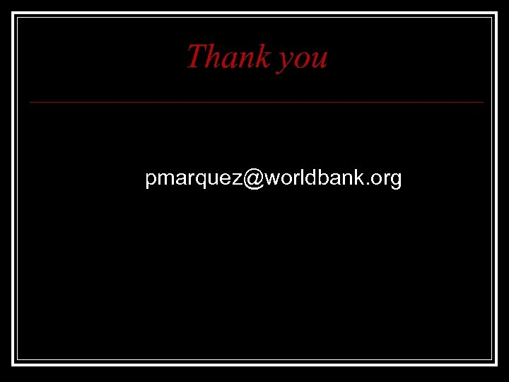 Thank you pmarquez@worldbank. org