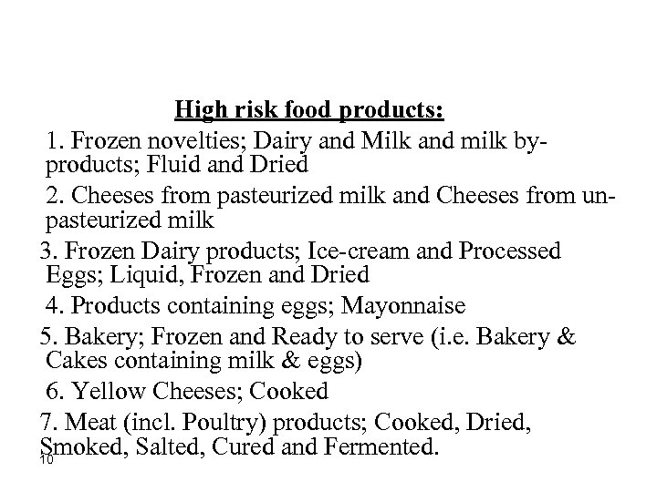 High risk food products: 1. Frozen novelties; Dairy and Milk and milk byproducts; Fluid