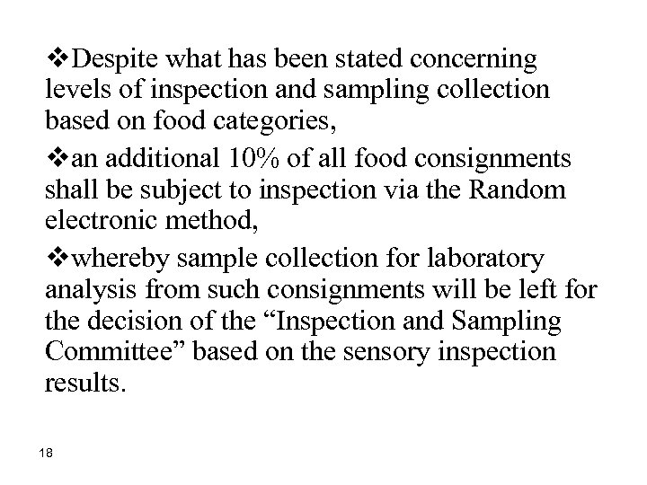 v. Despite what has been stated concerning levels of inspection and sampling collection based