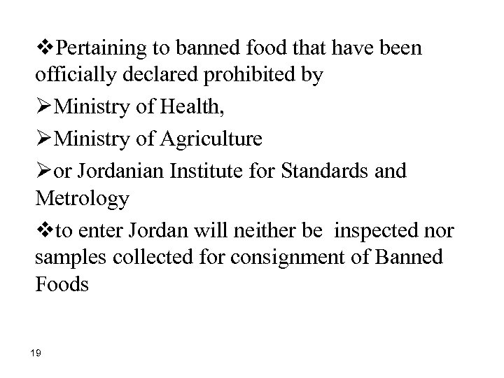 v. Pertaining to banned food that have been officially declared prohibited by ØMinistry of
