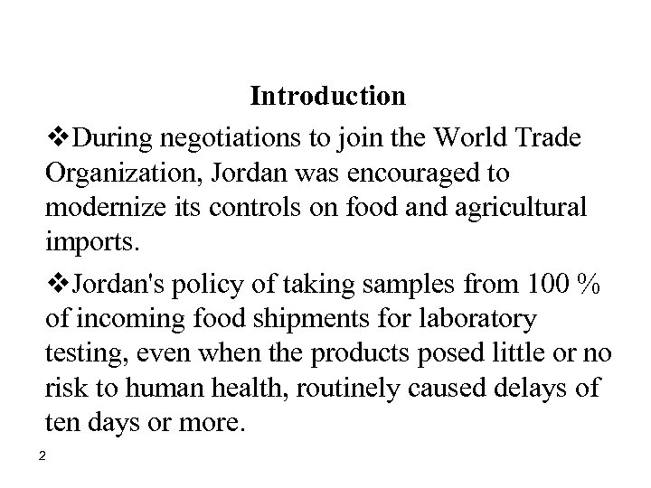 Introduction v. During negotiations to join the World Trade Organization, Jordan was encouraged to