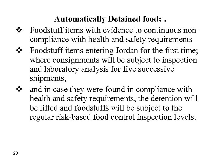 Automatically Detained food: . v Foodstuff items with evidence to continuous noncompliance with health