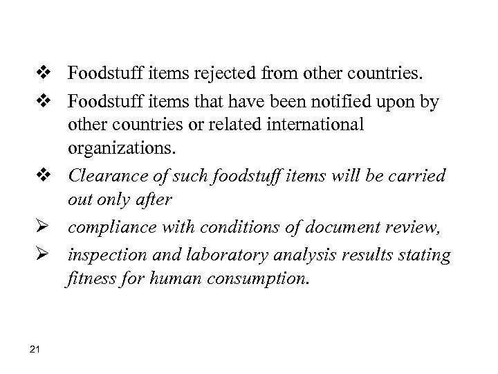 v Foodstuff items rejected from other countries. v Foodstuff items that have been notified