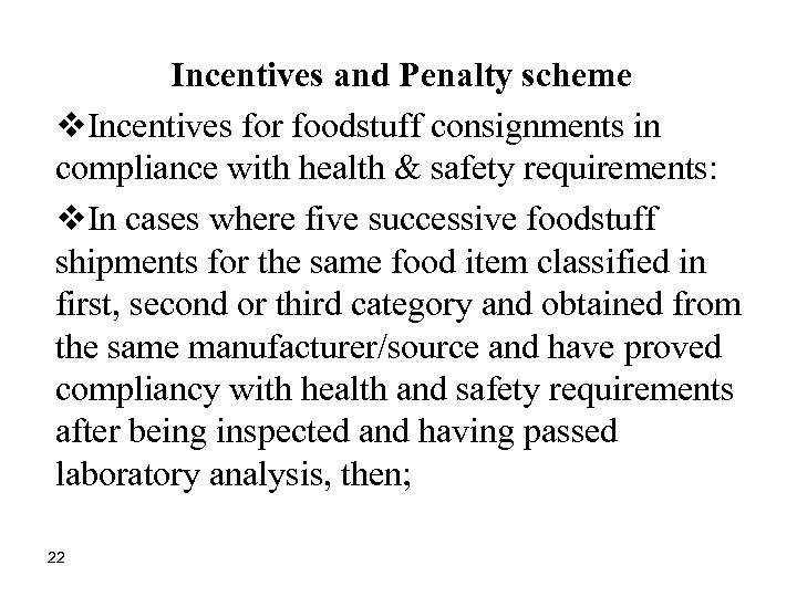 Incentives and Penalty scheme v. Incentives for foodstuff consignments in compliance with health &
