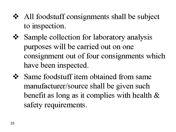 v All foodstuff consignments shall be subject to inspection. v Sample collection for laboratory