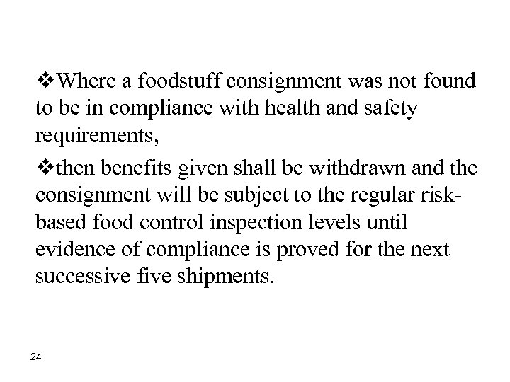 v. Where a foodstuff consignment was not found to be in compliance with health