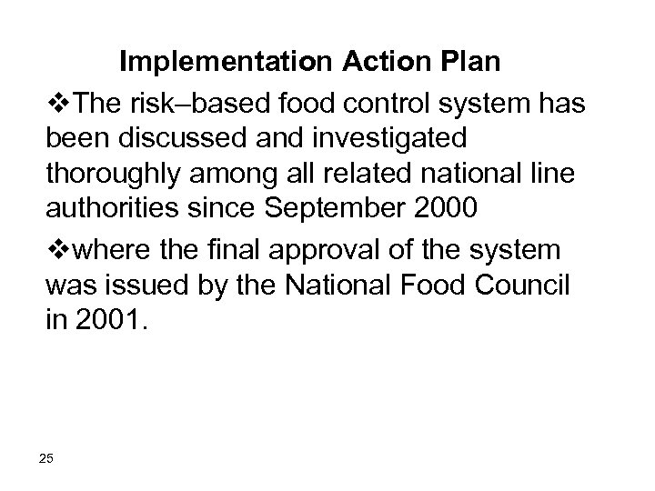 Implementation Action Plan v. The risk–based food control system has been discussed and investigated