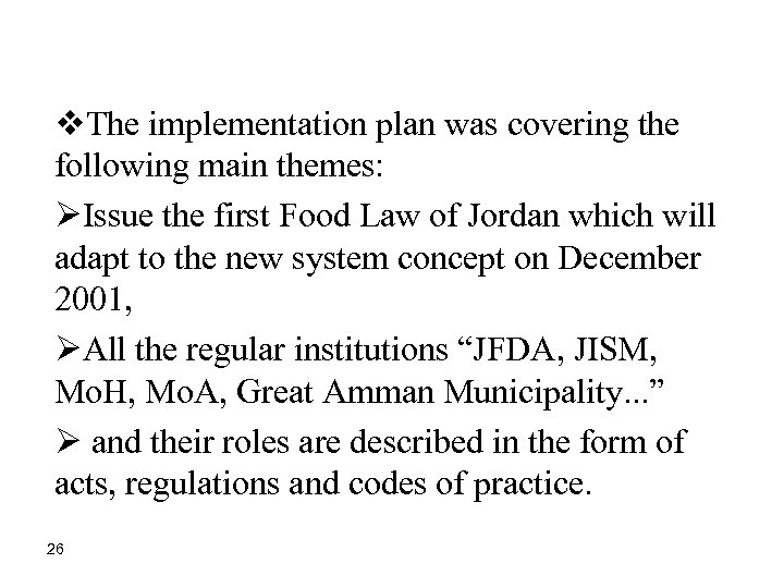 v. The implementation plan was covering the following main themes: ØIssue the first Food