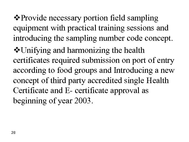 v. Provide necessary portion field sampling equipment with practical training sessions and introducing the