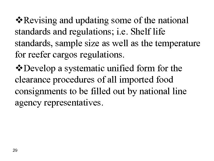 v. Revising and updating some of the national standards and regulations; i. e. Shelf