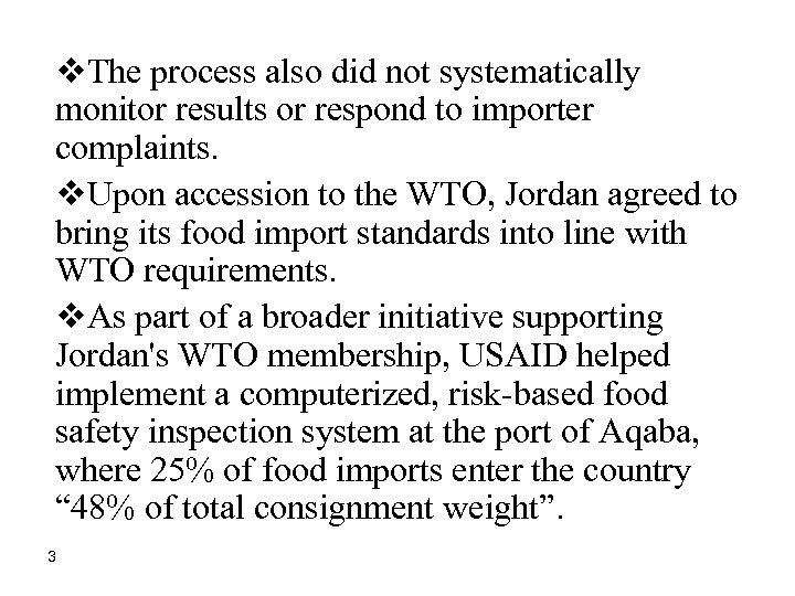 v. The process also did not systematically monitor results or respond to importer complaints.