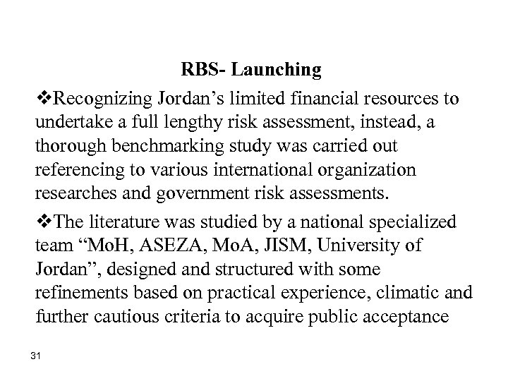 RBS- Launching v. Recognizing Jordan's limited financial resources to undertake a full lengthy risk