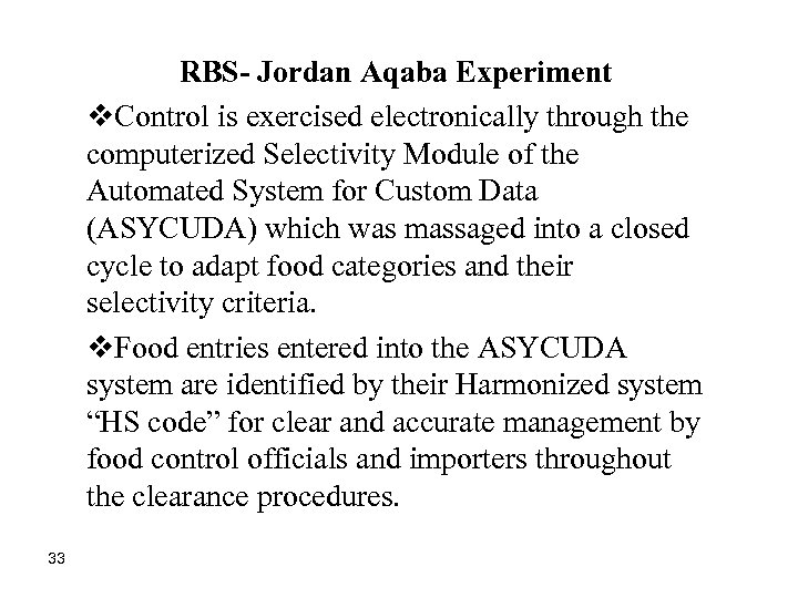 RBS- Jordan Aqaba Experiment v. Control is exercised electronically through the computerized Selectivity Module