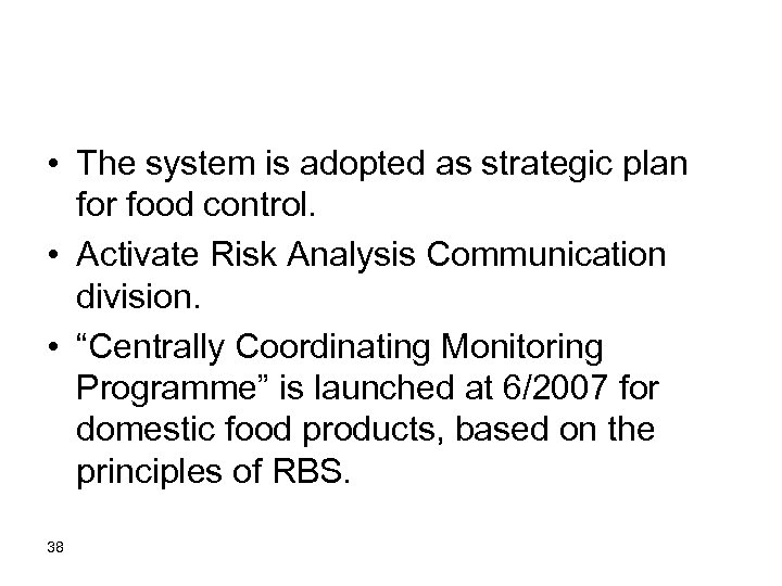 • The system is adopted as strategic plan for food control. • Activate