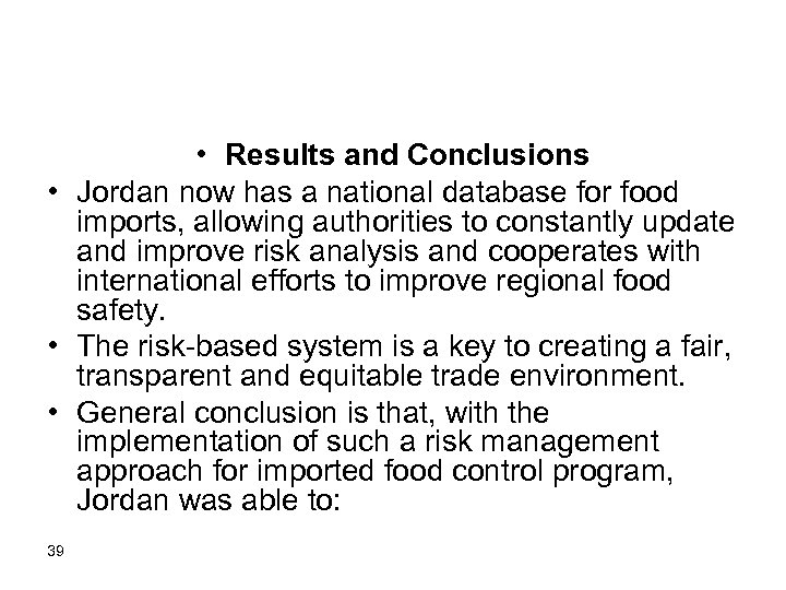 • Results and Conclusions • Jordan now has a national database for food