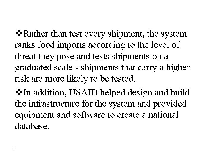 v. Rather than test every shipment, the system ranks food imports according to the