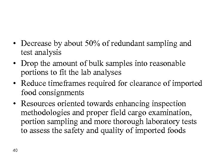• Decrease by about 50% of redundant sampling and test analysis • Drop