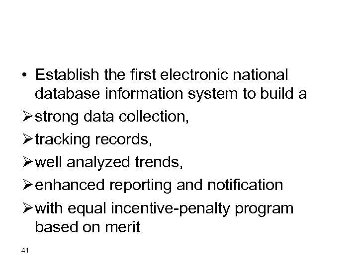 • Establish the first electronic national database information system to build a Ø