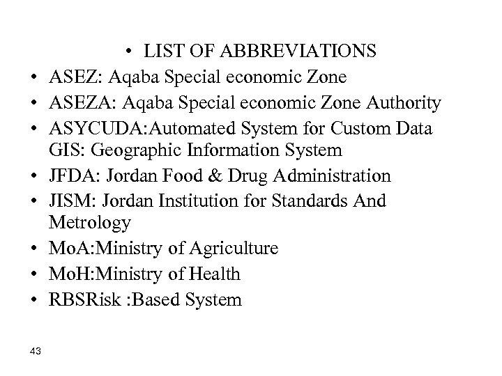 • • 43 • LIST OF ABBREVIATIONS ASEZ: Aqaba Special economic Zone ASEZA: