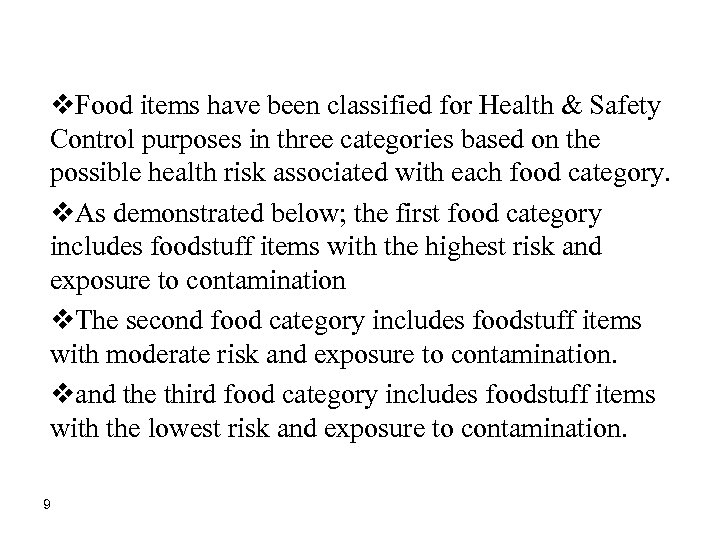 v. Food items have been classified for Health & Safety Control purposes in three