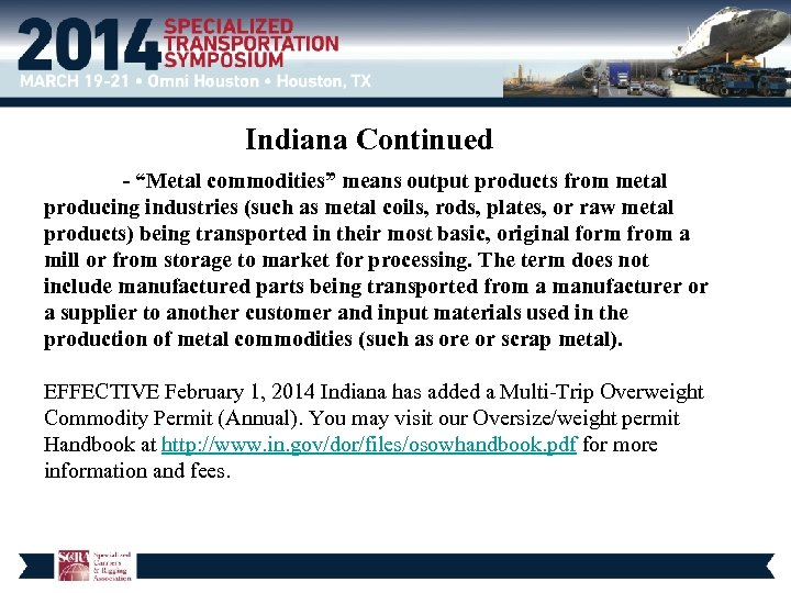 "Indiana Continued - ""Metal commodities"" means output products from metal producing industries (such as"