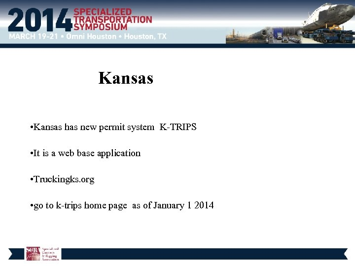 Kansas • Kansas has new permit system K-TRIPS • It is a web base