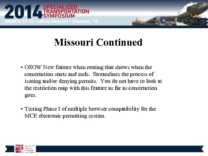 Missouri Continued • OSOW New feature when routing that shows when the construction starts