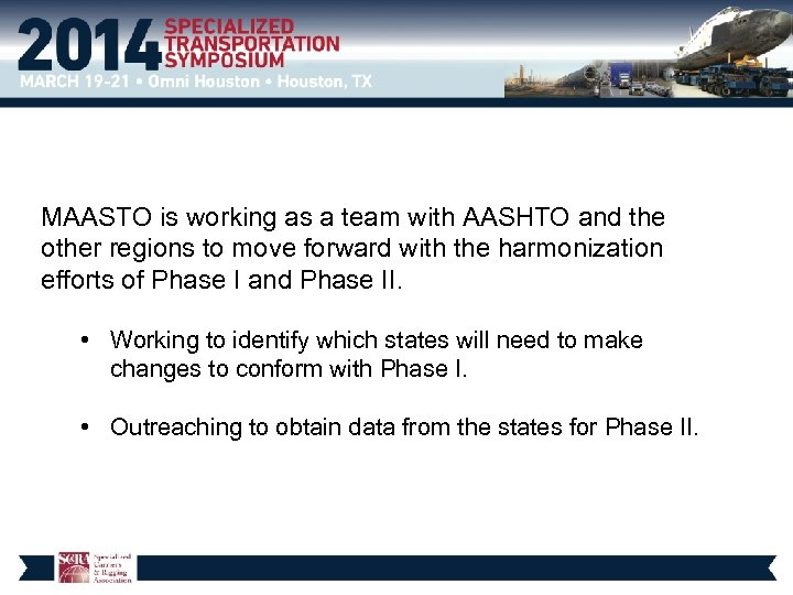 MAASTO is working as a team with AASHTO and the other regions to move