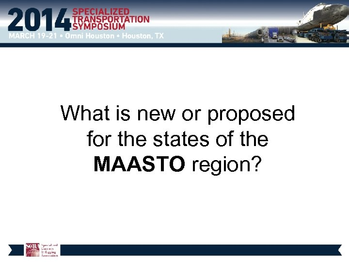 What is new or proposed for the states of the MAASTO region?
